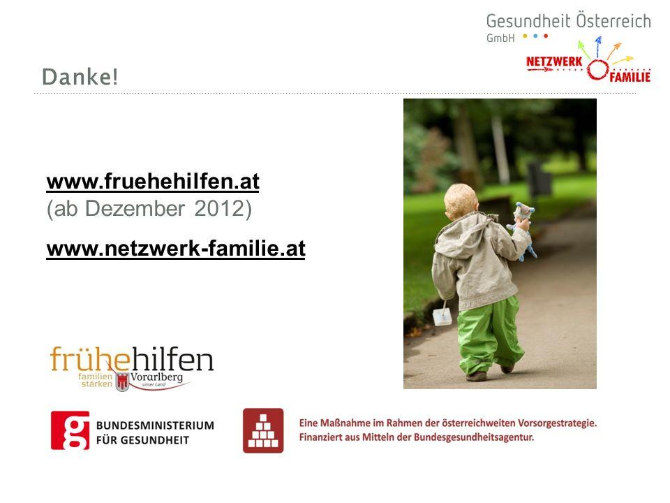 Danke! www.fruehehilfen.at (ab Dezember 2012) www.netzwerk-familie.at