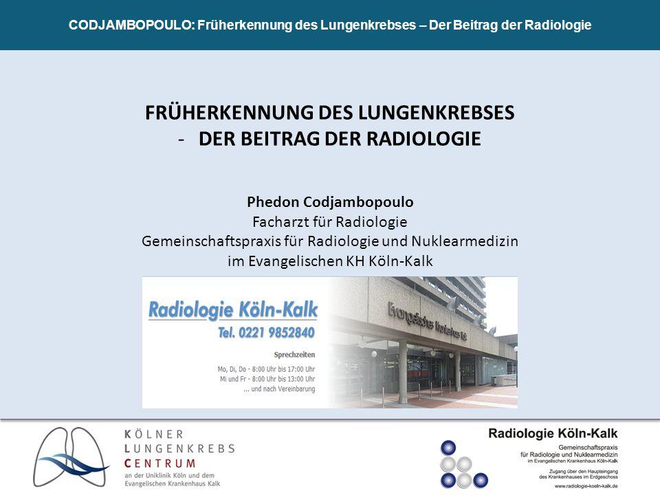 FRÜHERKENNUNG DES LUNGENKREBSES DER BEITRAG DER RADIOLOGIE