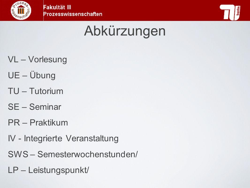 Abkürzungen VL – Vorlesung UE – Übung TU – Tutorium SE – Seminar