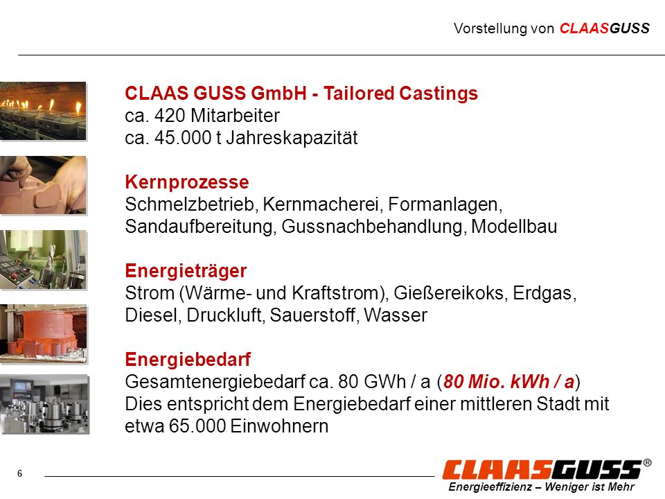 CLAAS GUSS GmbH - Tailored Castings ca. 420 Mitarbeiter