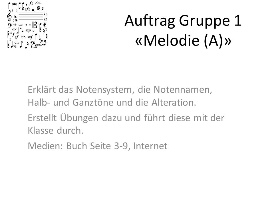 Auftrag Gruppe 1 «Melodie (A)»