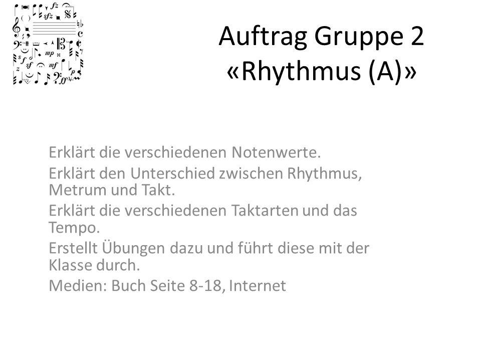 Auftrag Gruppe 2 «Rhythmus (A)»