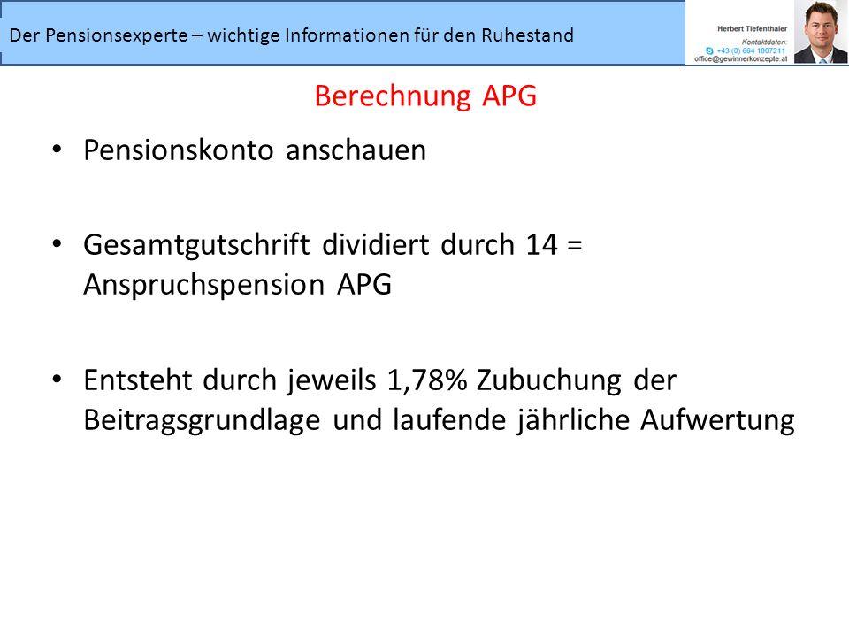 Berechnung APG Pensionskonto anschauen. Gesamtgutschrift dividiert durch 14 = Anspruchspension APG.