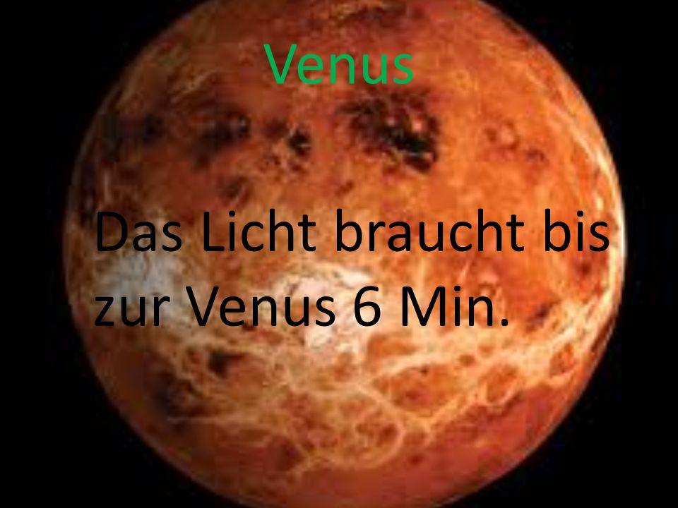 Venus Das Licht braucht bis zur Venus 6 Min.