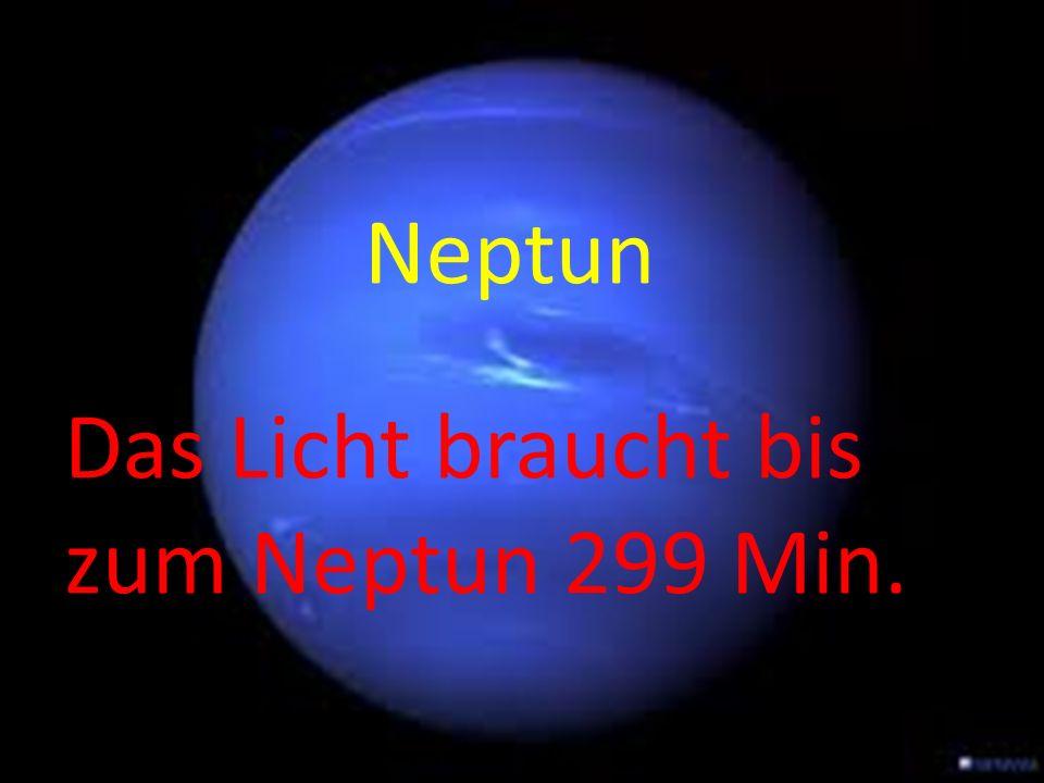 Neptun Das Licht braucht bis zum Neptun 299 Min.