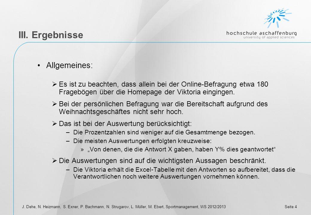 III. Ergebnisse Allgemeines: