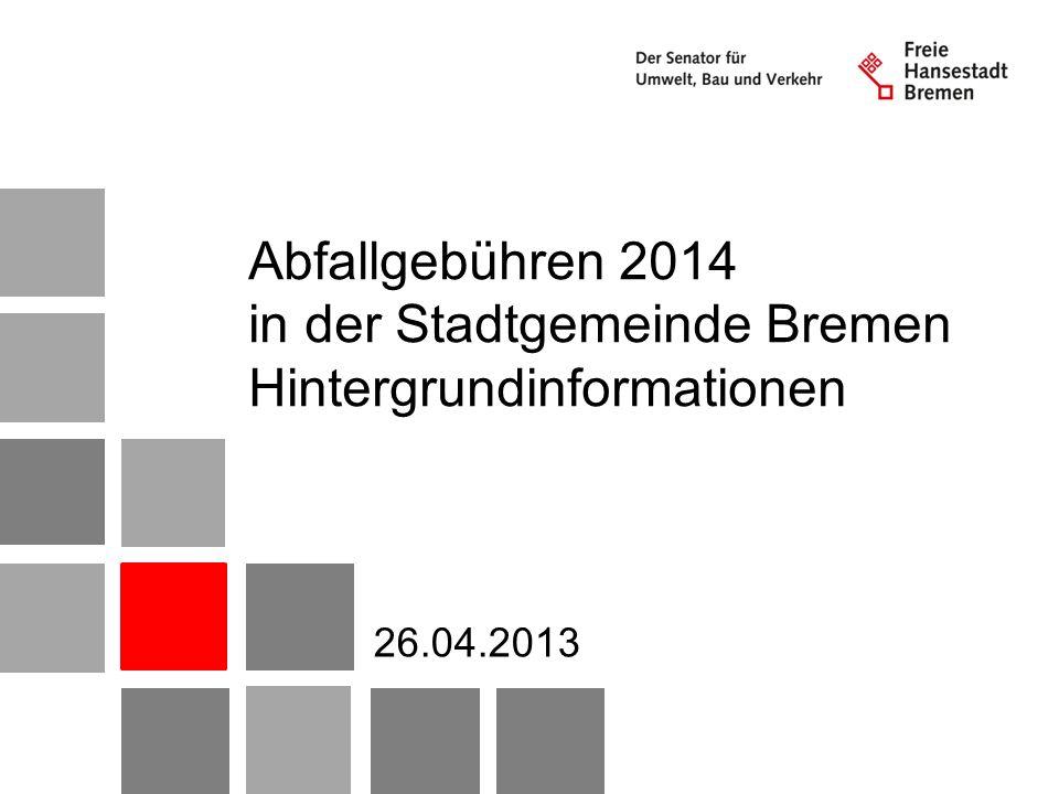 Abfallgebühren 2014 in der Stadtgemeinde Bremen Hintergrundinformationen