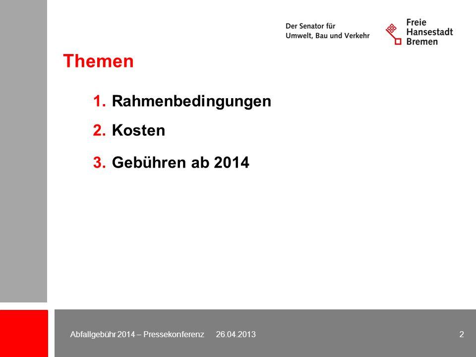 Themen Rahmenbedingungen Kosten Gebühren ab 2014