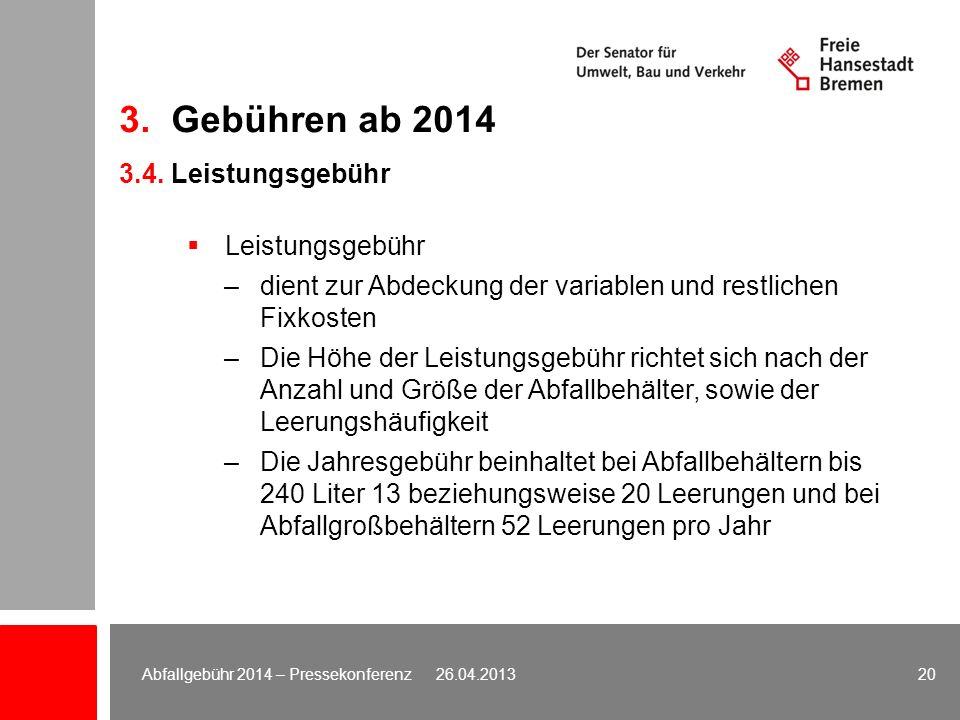 3. Gebühren ab 2014 3.4. Leistungsgebühr Leistungsgebühr