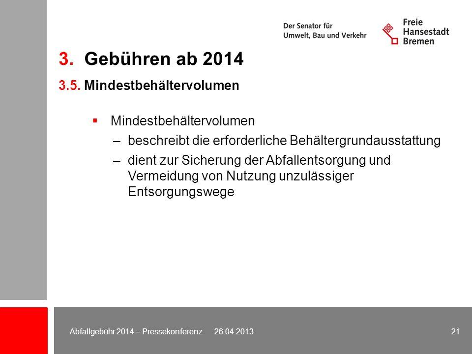 3. Gebühren ab 2014 3.5. Mindestbehältervolumen Mindestbehältervolumen