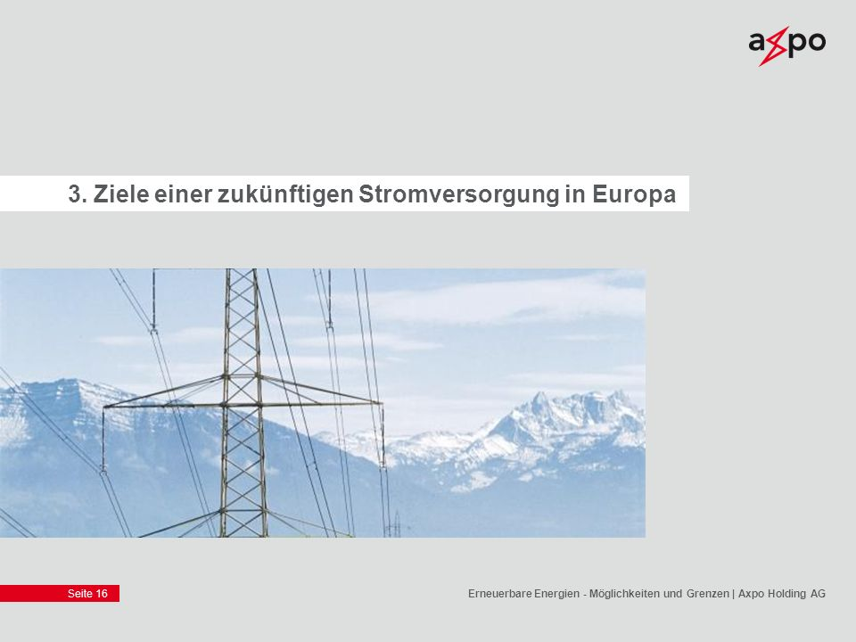 3. Ziele einer zukünftigen Stromversorgung in Europa