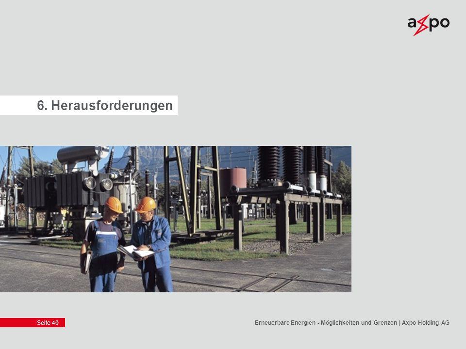 6. Herausforderungen Erneuerbare Energien - Möglichkeiten und Grenzen | Axpo Holding AG