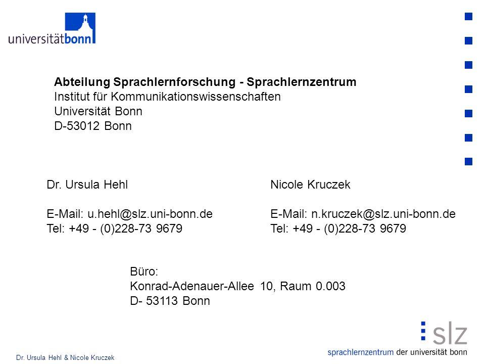 Abteilung Sprachlernforschung - Sprachlernzentrum Institut für Kommunikationswissenschaften Universität Bonn D-53012 Bonn