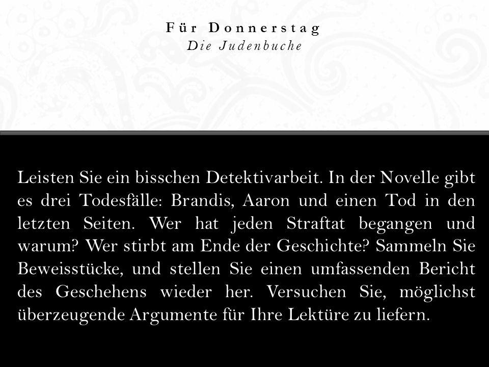 Für Donnerstag Die Judenbuche.