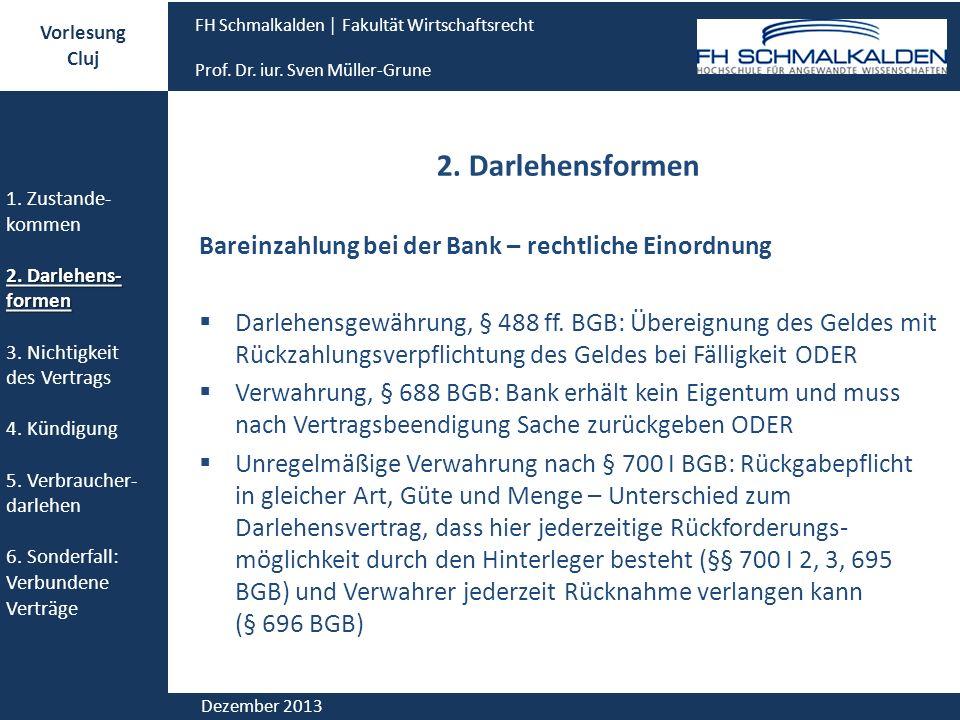 2. Darlehensformen Bareinzahlung bei der Bank – rechtliche Einordnung