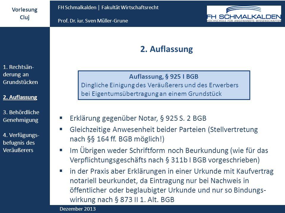 2. Auflassung Erklärung gegenüber Notar, § 925 S. 2 BGB