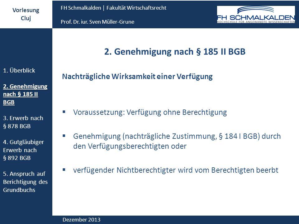 2. Genehmigung nach § 185 II BGB