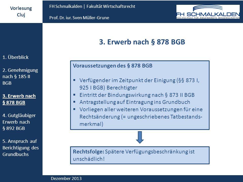 3. Erwerb nach § 878 BGB Voraussetzungen des § 878 BGB