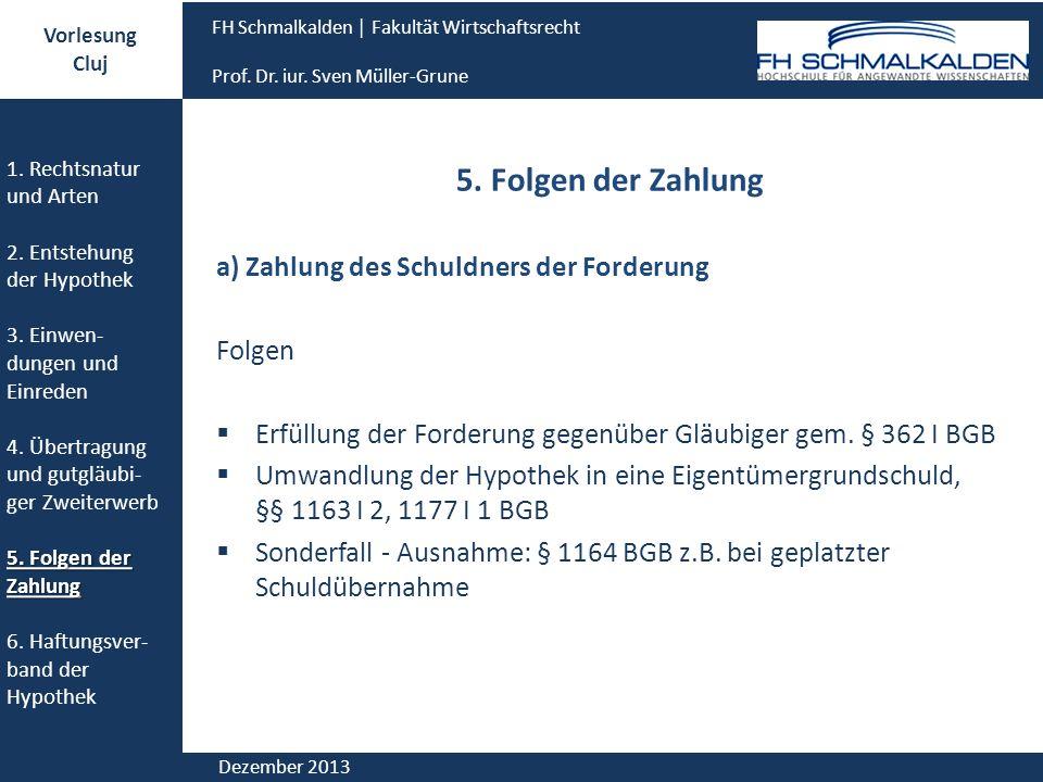 5. Folgen der Zahlung a) Zahlung des Schuldners der Forderung Folgen