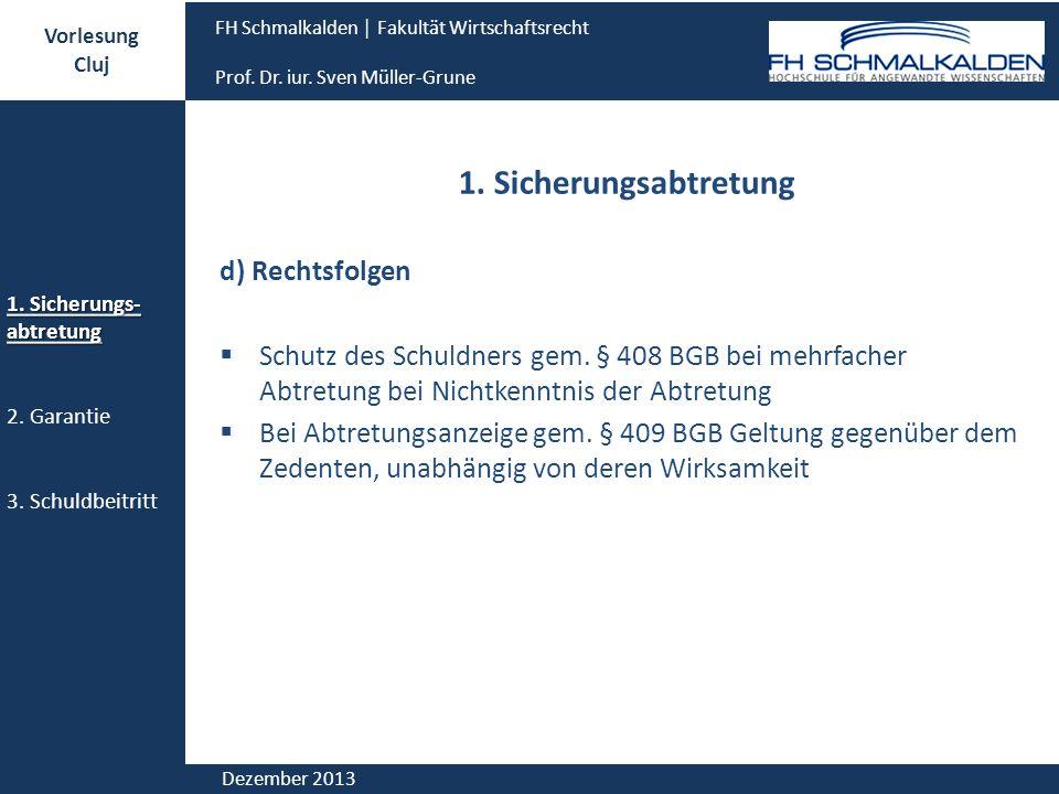 1. Sicherungsabtretung d) Rechtsfolgen