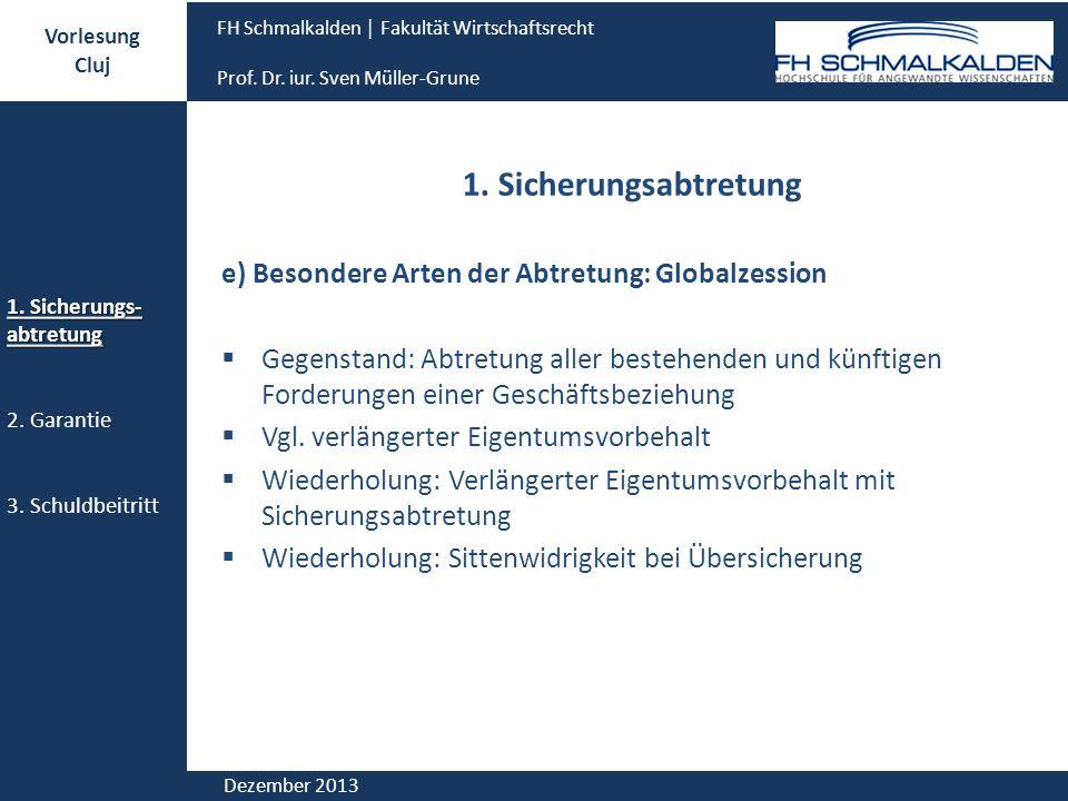 1. Sicherungsabtretung e) Besondere Arten der Abtretung: Globalzession