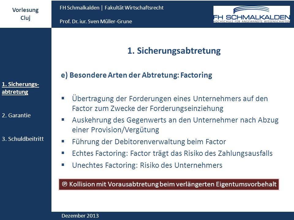 1. Sicherungsabtretung e) Besondere Arten der Abtretung: Factoring