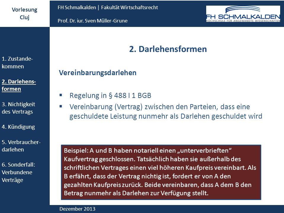 2. Darlehensformen Vereinbarungsdarlehen Regelung in § 488 I 1 BGB