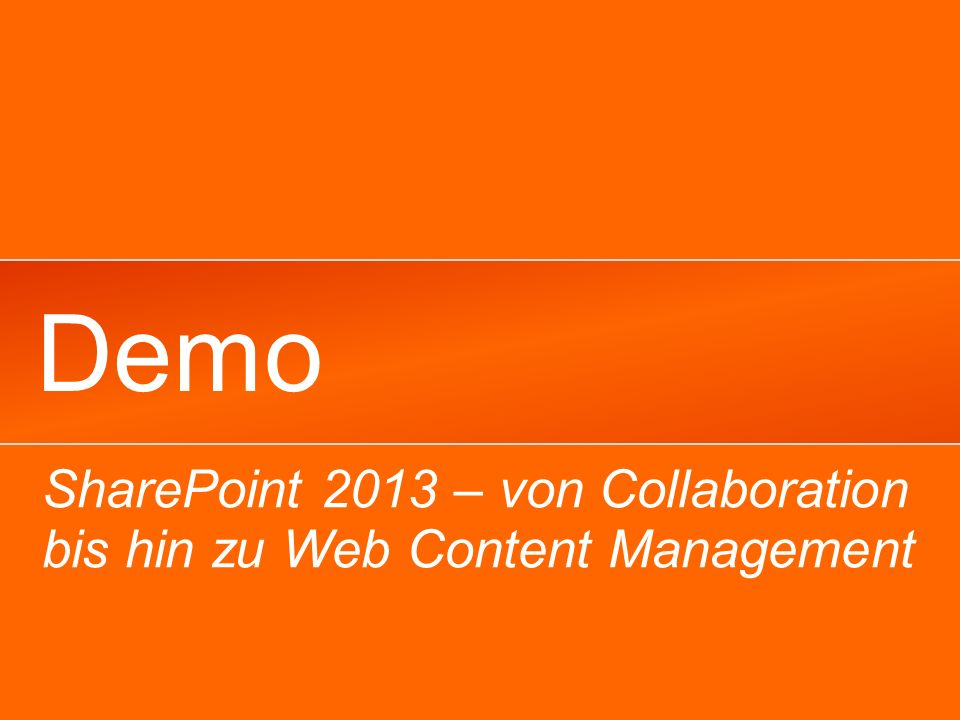 Demo SharePoint 2013 – von Collaboration bis hin zu Web Content Management
