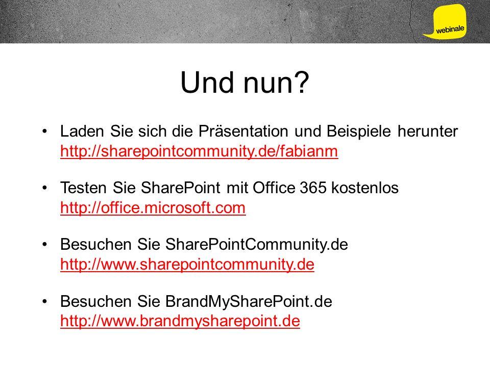Und nun Laden Sie sich die Präsentation und Beispiele herunter http://sharepointcommunity.de/fabianm.