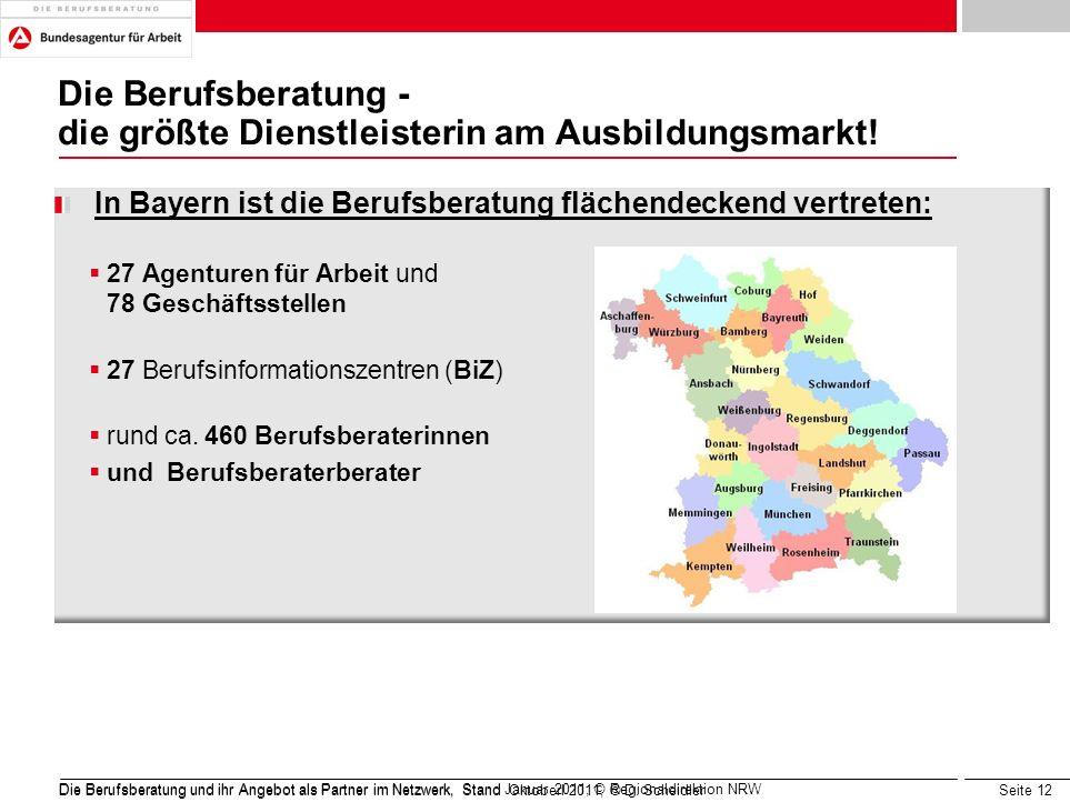 Die Berufsberatung - die größte Dienstleisterin am Ausbildungsmarkt!