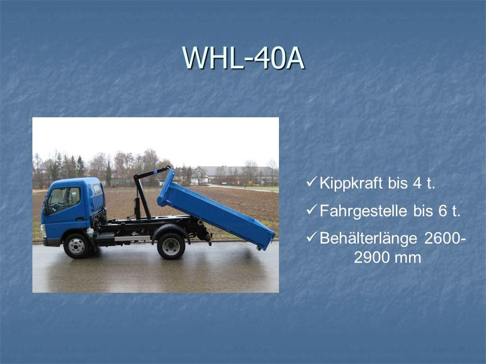 WHL-40A Kippkraft bis 4 t. Fahrgestelle bis 6 t.