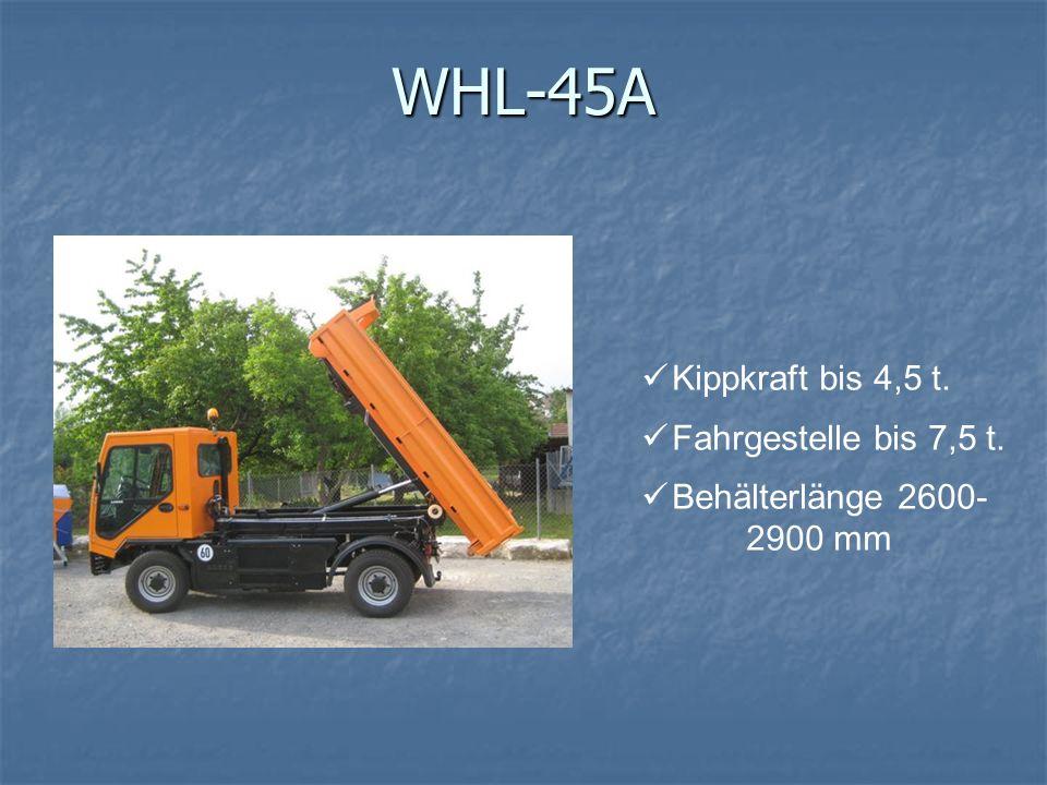 WHL-45A Kippkraft bis 4,5 t. Fahrgestelle bis 7,5 t.