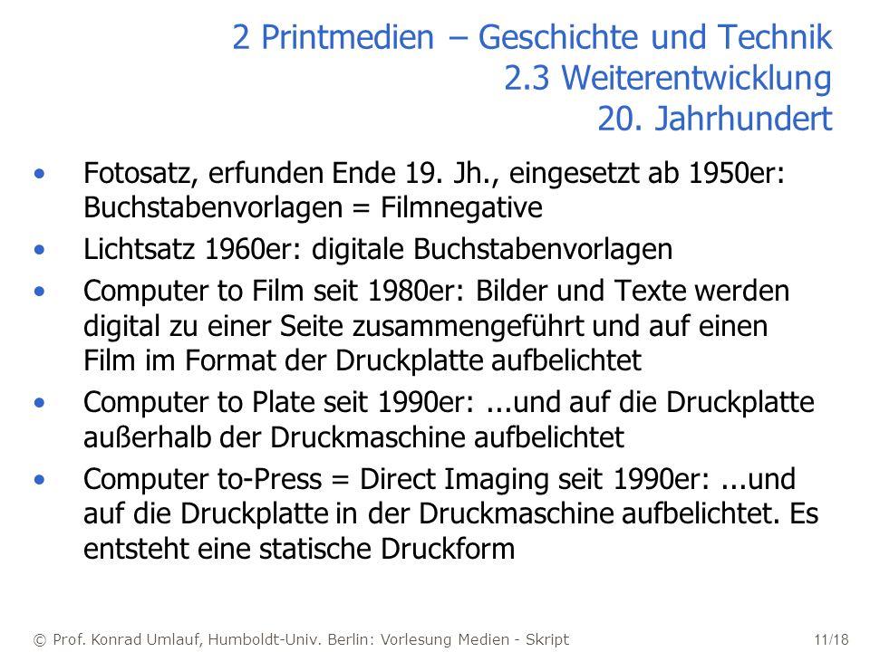 2 Printmedien – Geschichte und Technik 2. 3 Weiterentwicklung 20