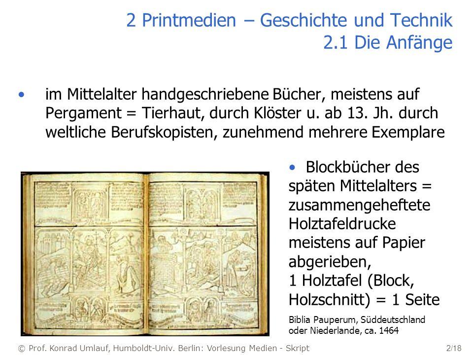 2 Printmedien – Geschichte und Technik 2.1 Die Anfänge