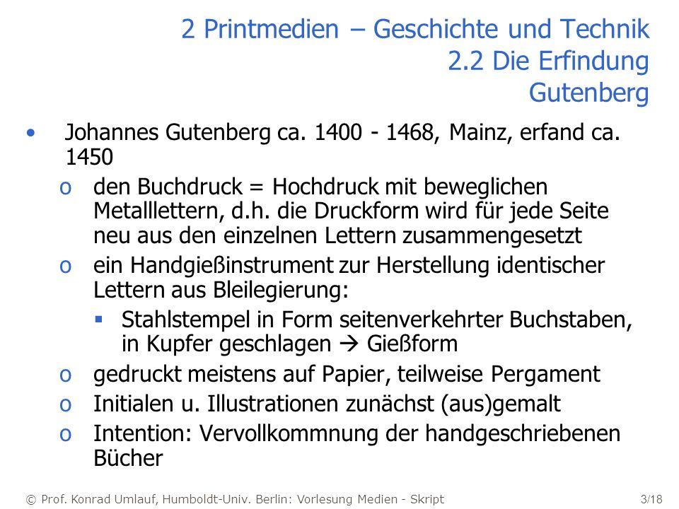 2 Printmedien – Geschichte und Technik 2.2 Die Erfindung Gutenberg
