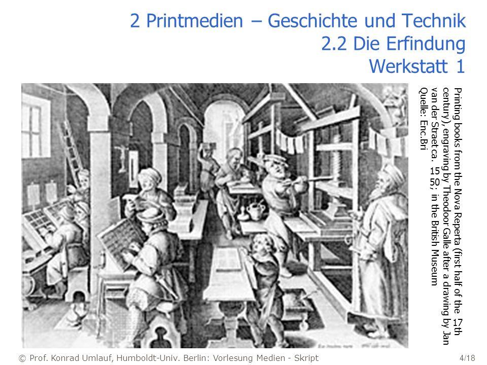 2 Printmedien – Geschichte und Technik 2.2 Die Erfindung Werkstatt 1