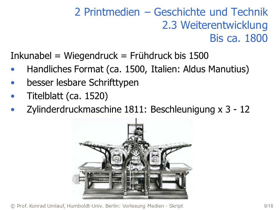 2 Printmedien – Geschichte und Technik 2. 3 Weiterentwicklung Bis ca
