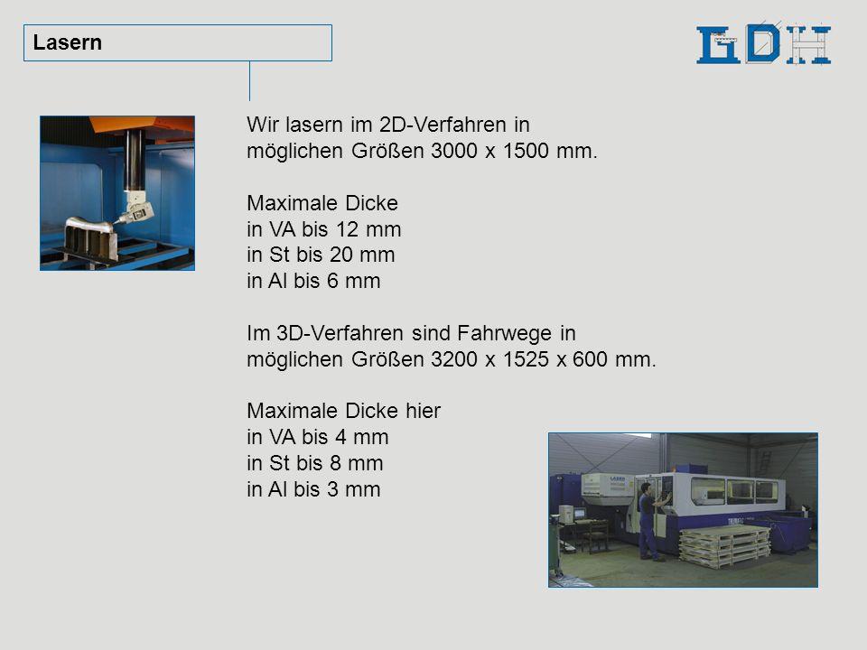 Lasern Wir lasern im 2D-Verfahren in. möglichen Größen 3000 x 1500 mm.
