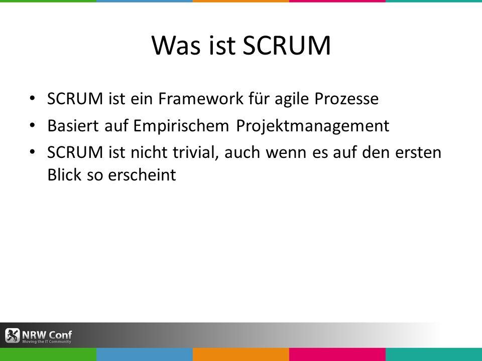 Was ist SCRUM SCRUM ist ein Framework für agile Prozesse