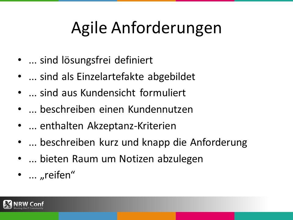 Agile Anforderungen ... sind lösungsfrei definiert
