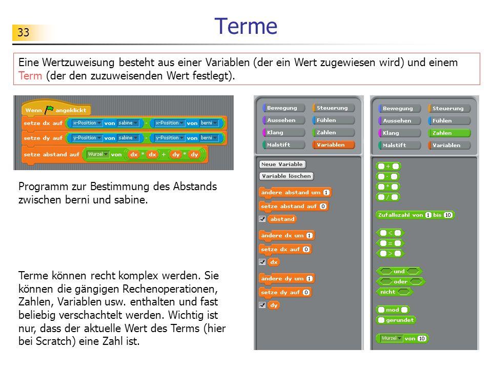 Terme Eine Wertzuweisung besteht aus einer Variablen (der ein Wert zugewiesen wird) und einem Term (der den zuzuweisenden Wert festlegt).