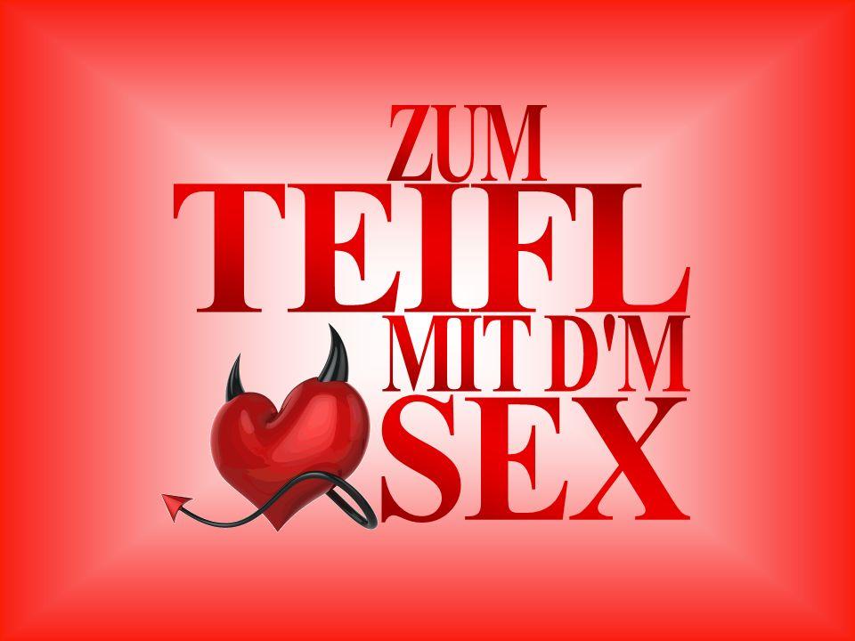 ZUM TEIFL MIT D M SEX