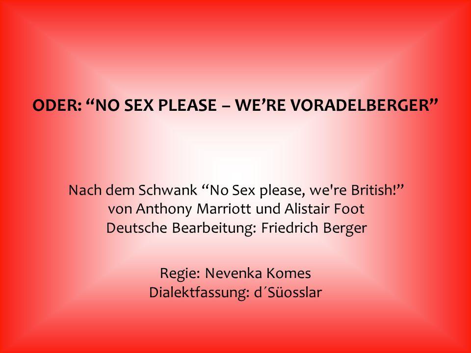 ODER: NO SEX PLEASE – WE'RE VORADELBERGER