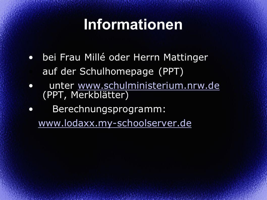 Informationen bei Frau Millé oder Herrn Mattinger