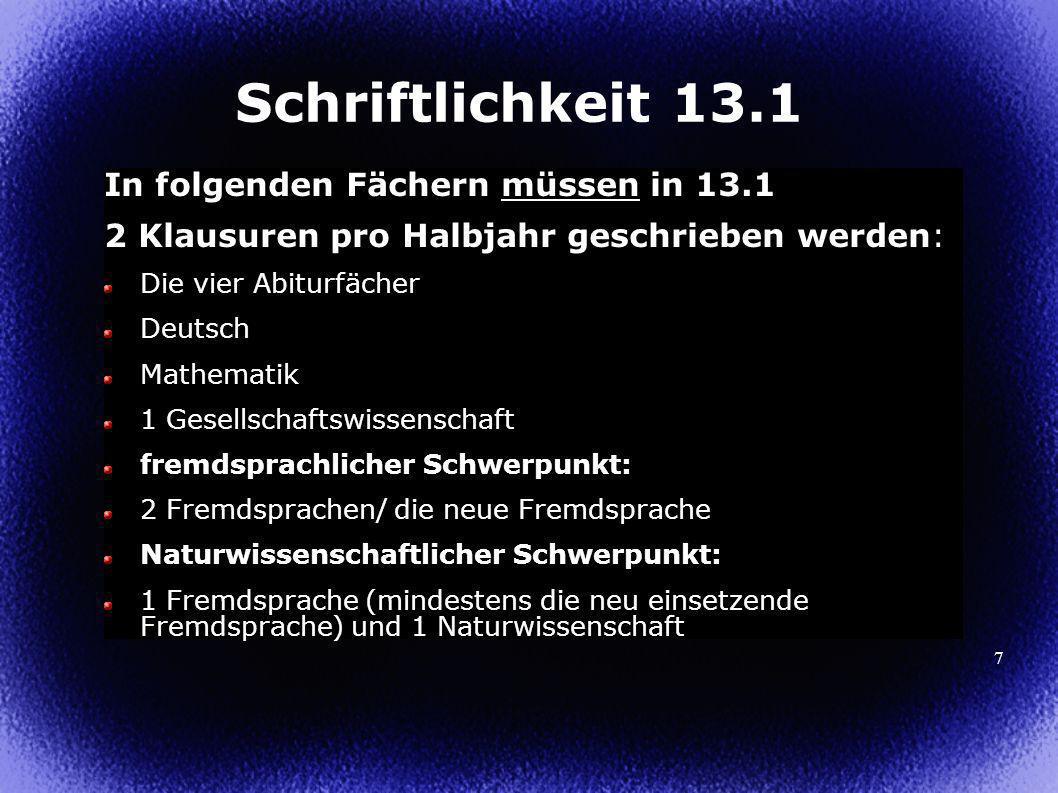 Schriftlichkeit 13.1 In folgenden Fächern müssen in 13.1