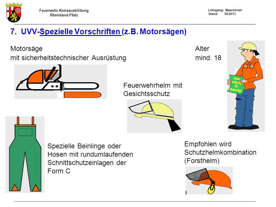 7. UVV-Spezielle Vorschriften (z.B. Motorsägen)