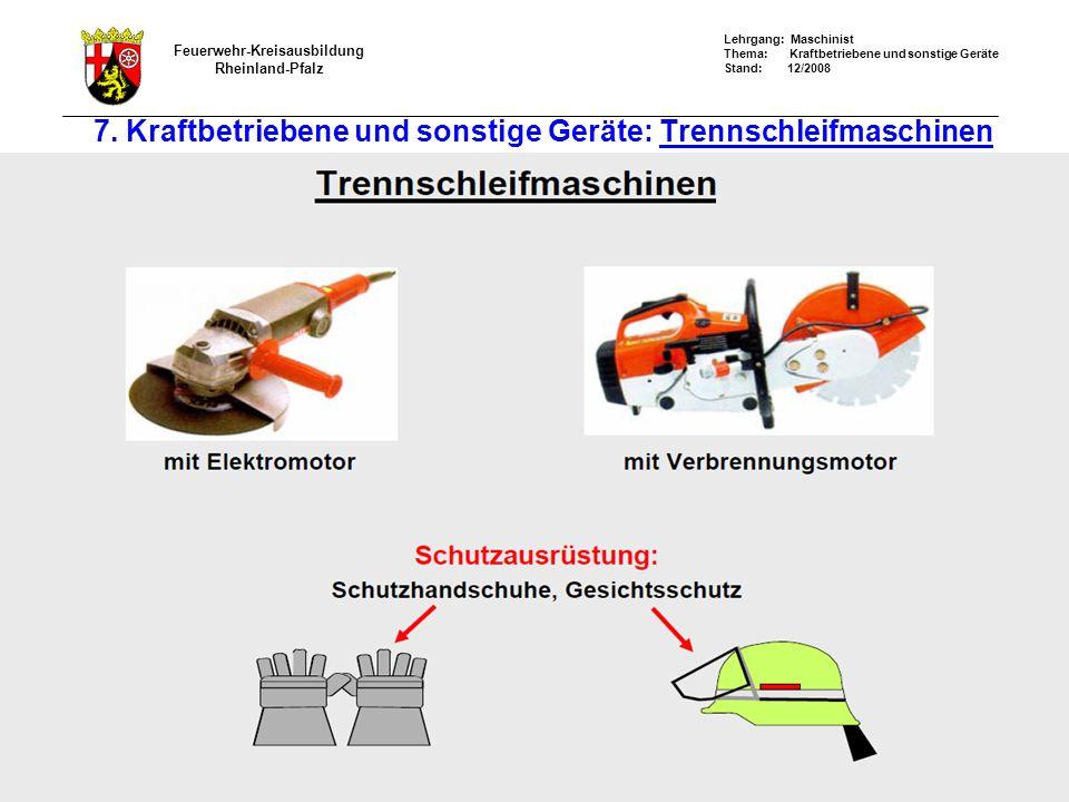 7. Kraftbetriebene und sonstige Geräte: Trennschleifmaschinen