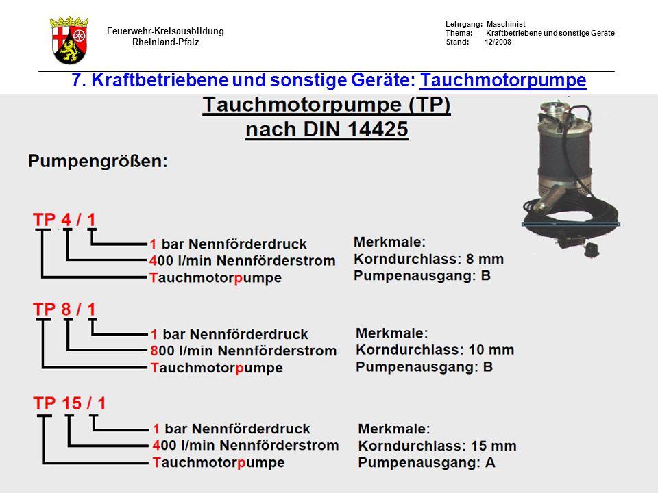 7. Kraftbetriebene und sonstige Geräte: Tauchmotorpumpe