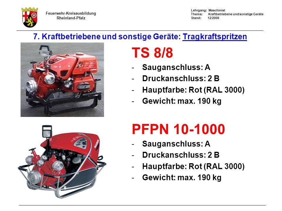 7. Kraftbetriebene und sonstige Geräte: Tragkraftspritzen