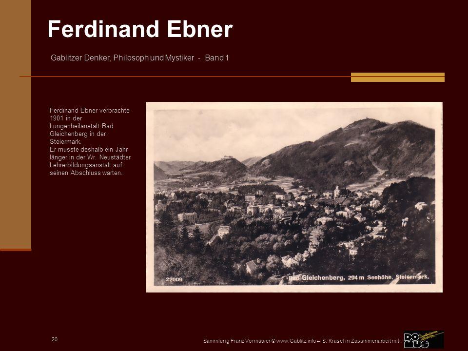 Ferdinand Ebner verbrachte 1901 in der Lungenheilanstalt Bad Gleichenberg in der Steiermark.